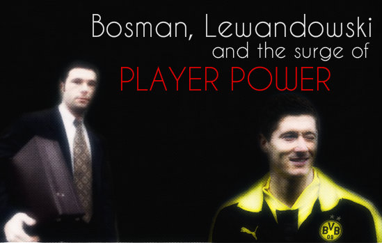 Bosman, Lewandowski & the surge of Player-Power